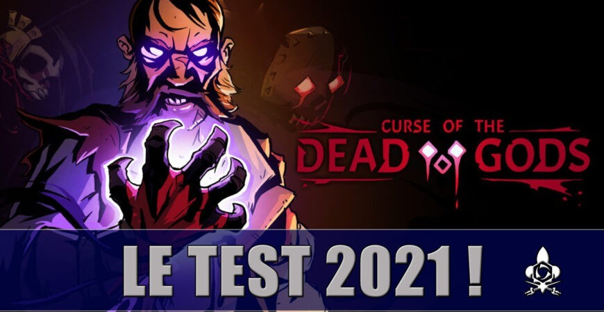 Curse of the Dead Gods, test roguelike 2021