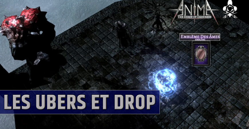 Uber Anima The Reign of Darkness, guide et drop